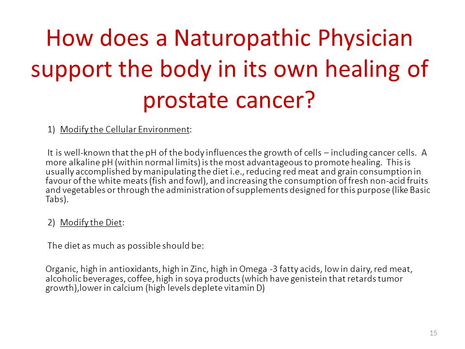 How does a Naturopathic Physician support the body in its own healing of prostate cancer.