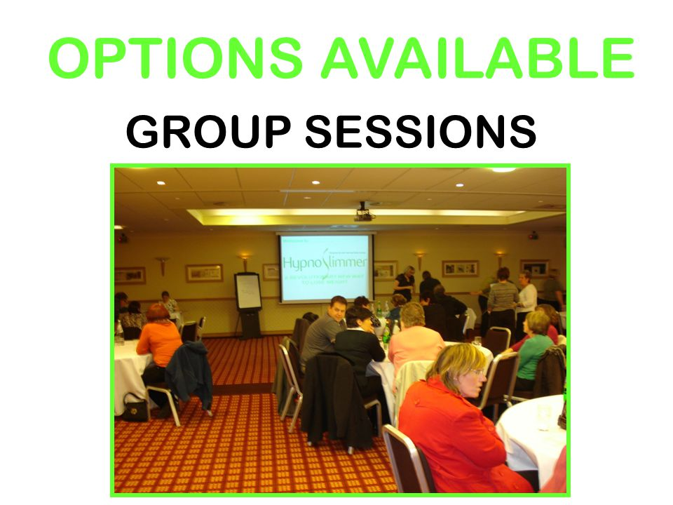 OPTIONS AVAILABLE GROUP SESSIONS