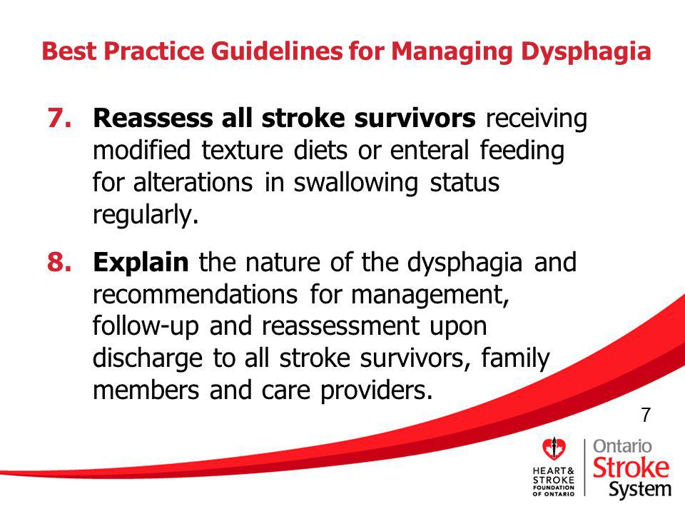 8 Best Practice Guidelines for Managing Dysphagia 9.Provide the stroke survivor or substitute decision maker with sufficient information to allow informed decision making about nutritional options.