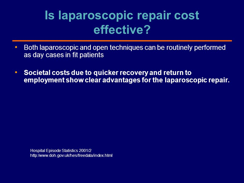 Is laparoscopic repair cost effective? Both laparoscopic and open techniques can be routinely performed as day cases in fit patients Societal costs du