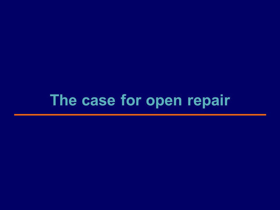 The case for open repair