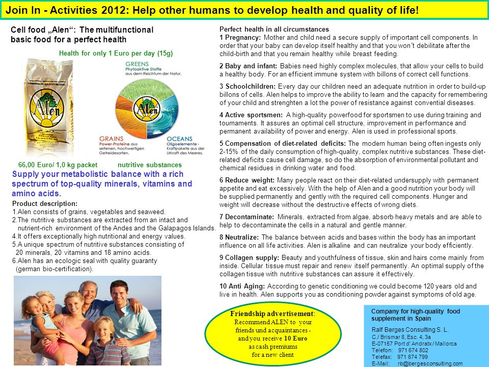 Join In - Activities 2012: Help other humans to develop health and quality of life! C./ Brismar 8, Esc. 4, 3a E-07157 Port d' Andratx / Mallorca Telef