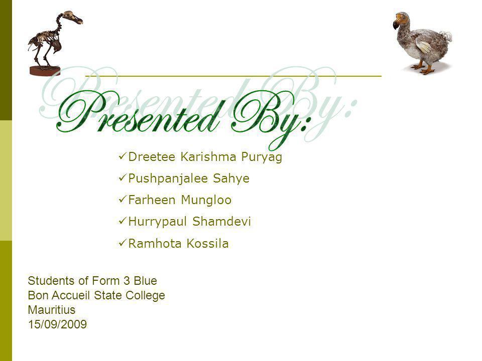 Dreetee Karishma Puryag Pushpanjalee Sahye Farheen Mungloo Hurrypaul Shamdevi Ramhota Kossila Students of Form 3 Blue Bon Accueil State College Maurit