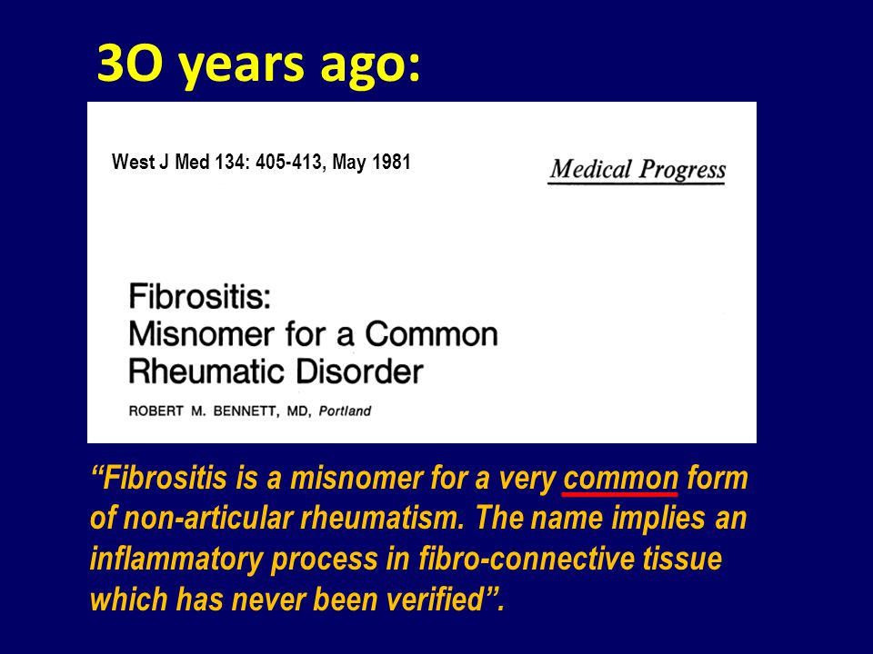 Fibrositis is a misnomer for a very common form of non-articular rheumatism. The name implies an inflammatory process in fibro-connective tissue which