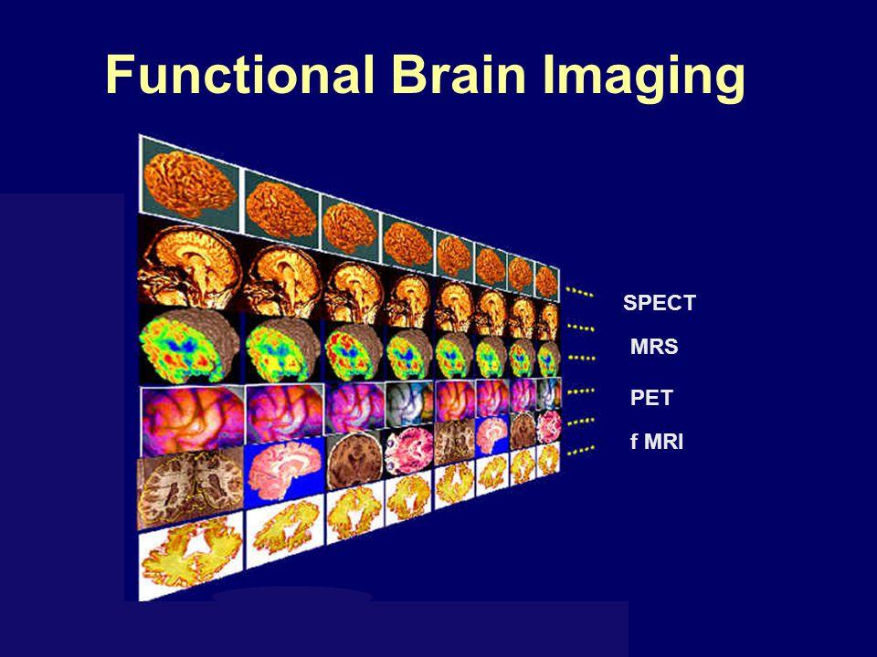 Functional Brain Imaging SPECT MRS PET f MRI
