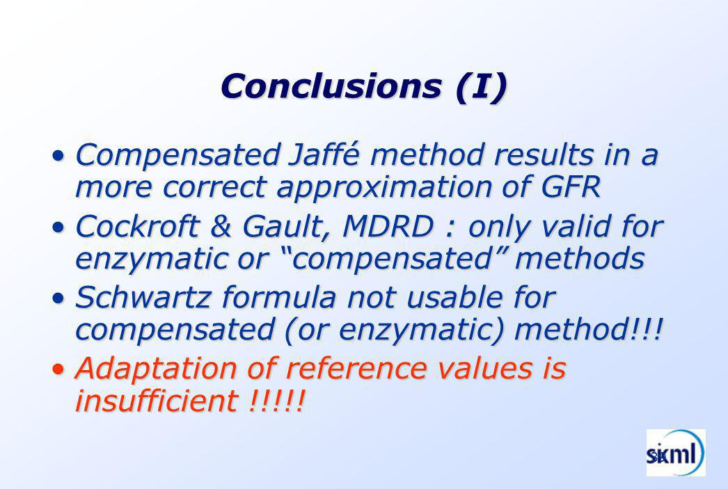 39 Conclusions (I) Compensated Jaffé method results in a more correct approximation of GFRCompensated Jaffé method results in a more correct approxima