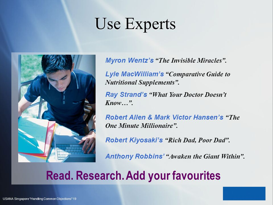 USANA Singapore Handling Common Objections 19 Use Experts Read. Research. Add your favourites Lyle MacWilliams Comparative Guide to Nutritional Supple