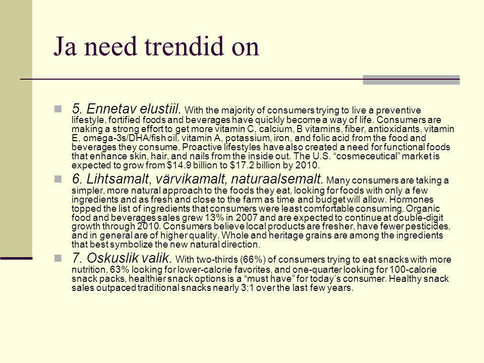 Ja need trendid on 5. Ennetav elustiil.