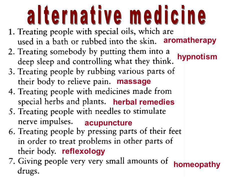 aromatherapy hypnotism massage herbal remedies acupuncture reflexology homeopathy