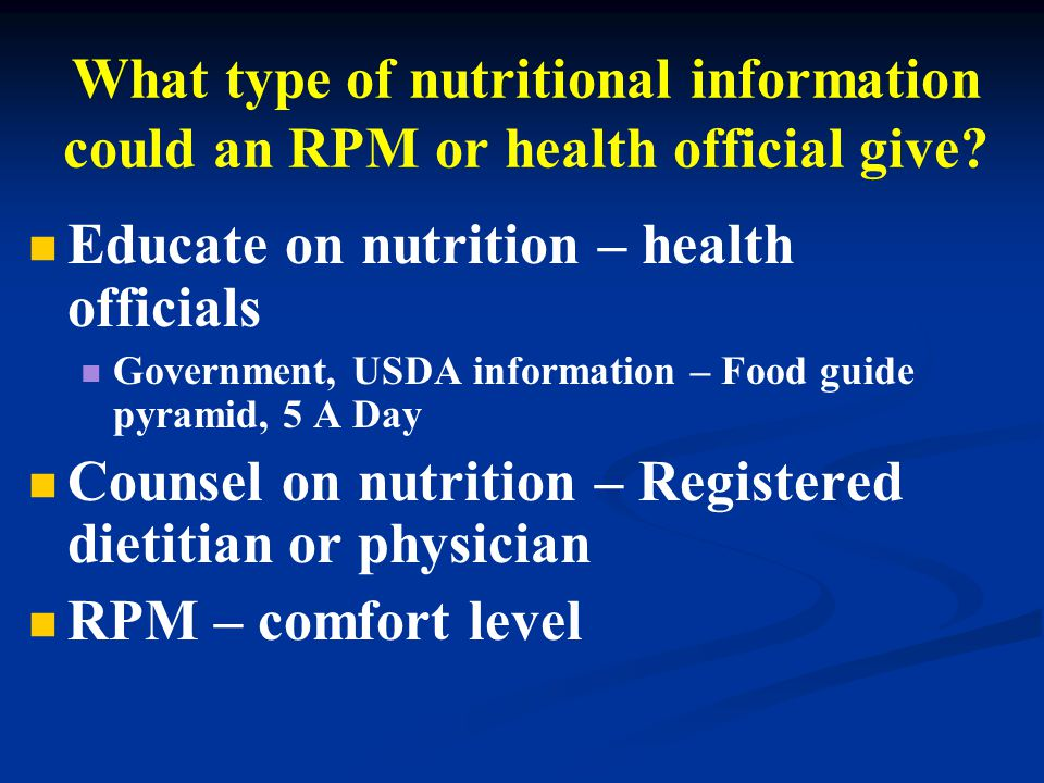 What type of nutritional information could an RPM or health official give.