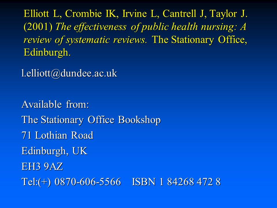 Elliott L, Crombie IK, Irvine L, Cantrell J, Taylor J.
