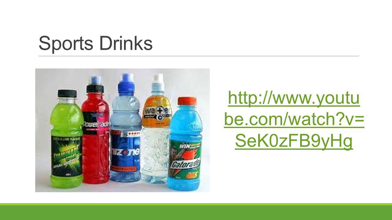 Sports Drinks http://www.youtu be.com/watch v= SeK0zFB9yHg