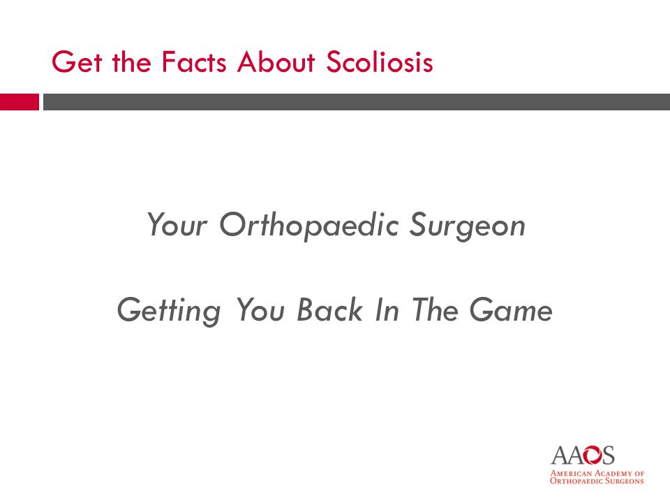 What is scoliosis? Side-to-side curve of spine Can cause misalignment of shoulders or hips
