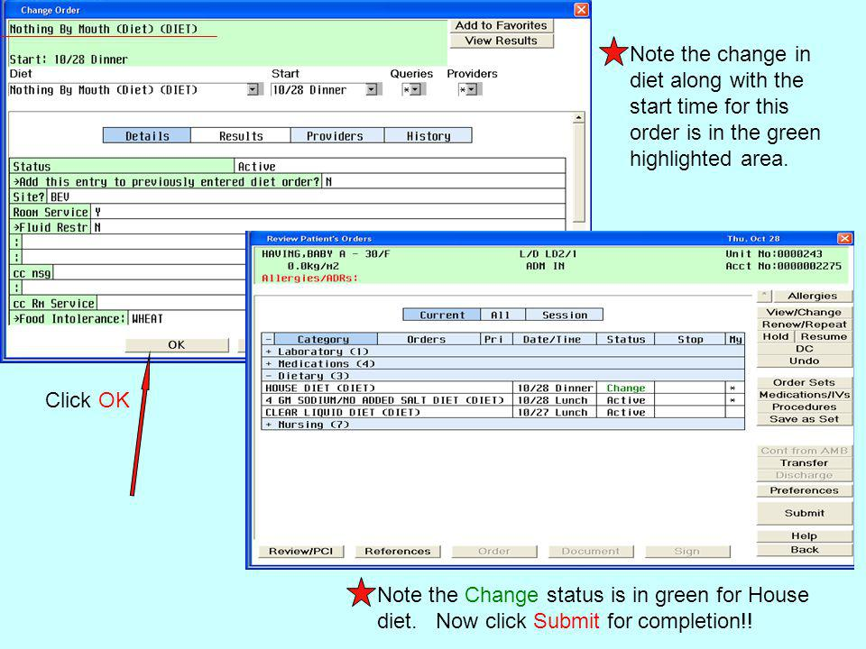 How to Change a Nursing Order The View/Change button allows the following information on a Nursing order to be edited: Directions/FrequencyInstructions&