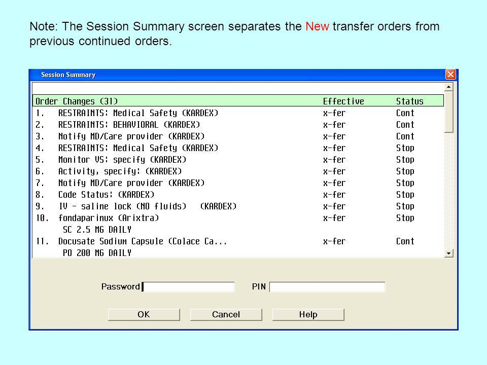 Note: The Session Summary screen separates the New transfer orders from previous continued orders.