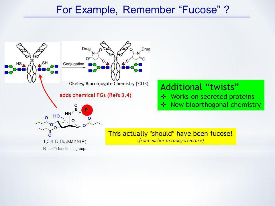For Example, Remember Fucose .