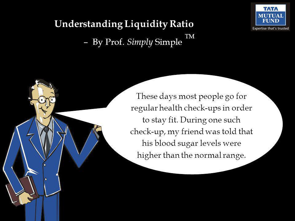 Understanding Liquidity Ratio – By Prof.