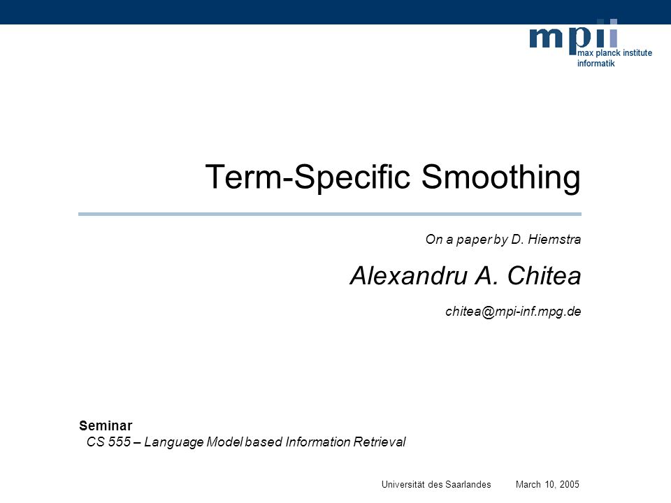 Term-Specific Smoothing On a paper by D. Hiemstra Alexandru A.