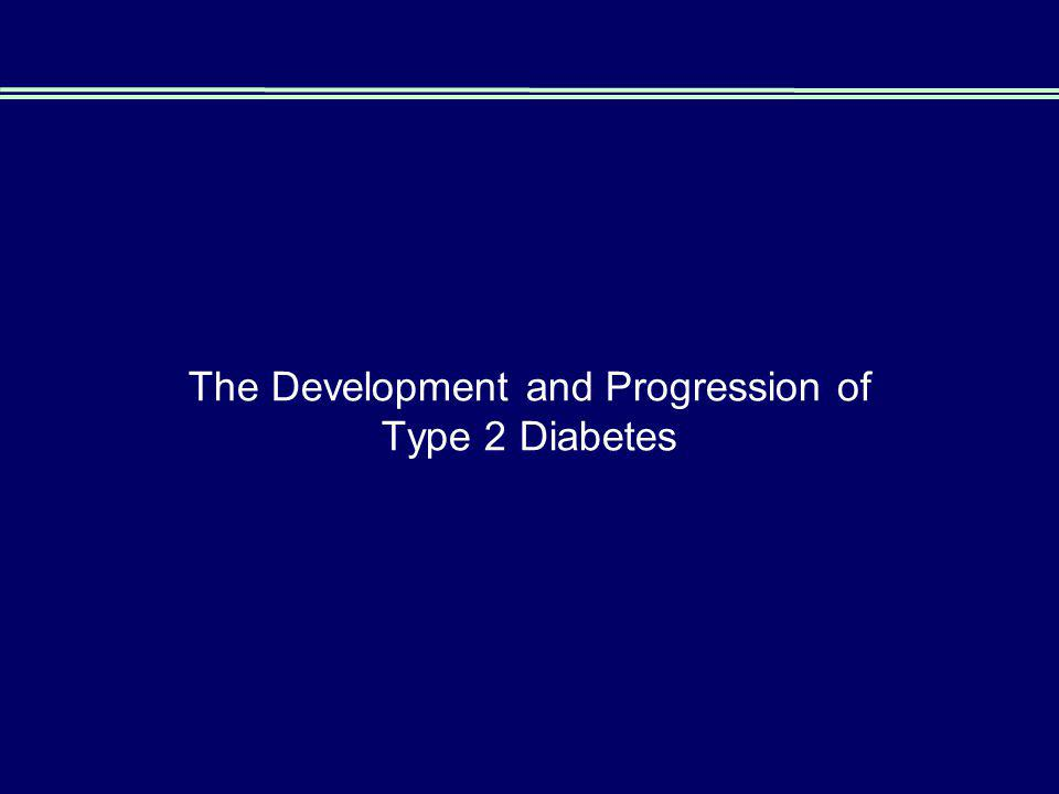 The Development and Progression of Type 2 Diabetes