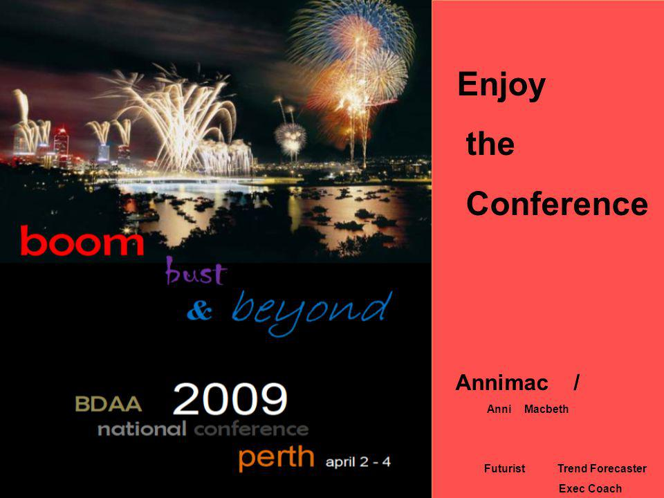 Enjoy the Conference Annimac / Anni Macbeth Futurist Trend Forecaster Exec Coach