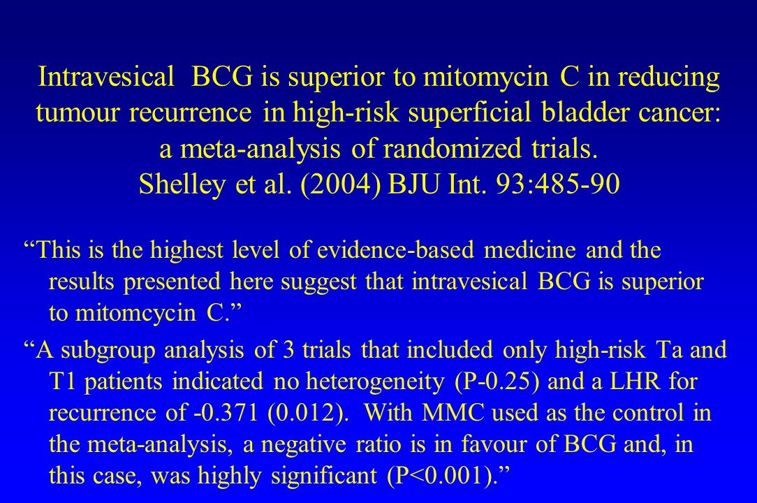 Intravesical BCG is superior to mitomycin C in reducing tumour recurrence in high-risk superficial bladder cancer: a meta-analysis of randomized trial