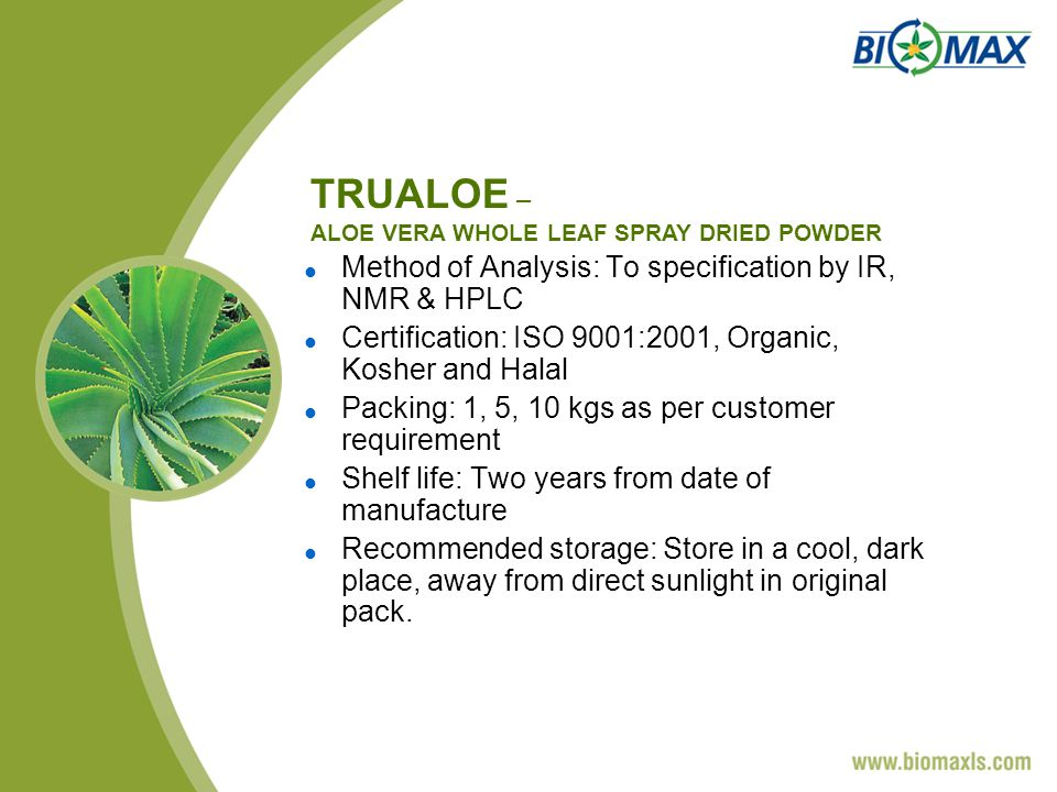 Method of Analysis: To specification by IR, NMR & HPLC Certification: ISO 9001:2001, Organic, Kosher and Halal Packing: 1, 5, 10 kgs as per customer requirement Shelf life: Two years from date of manufacture Recommended storage: Store in a cool, dark place, away from direct sunlight in original pack.