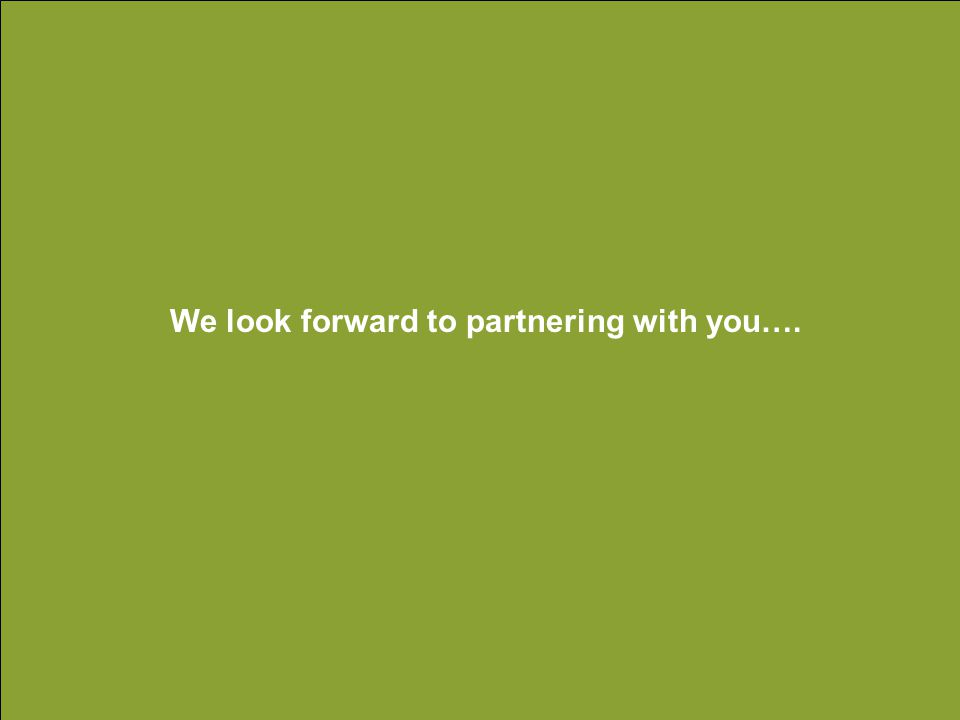 We look forward to partnering with you….