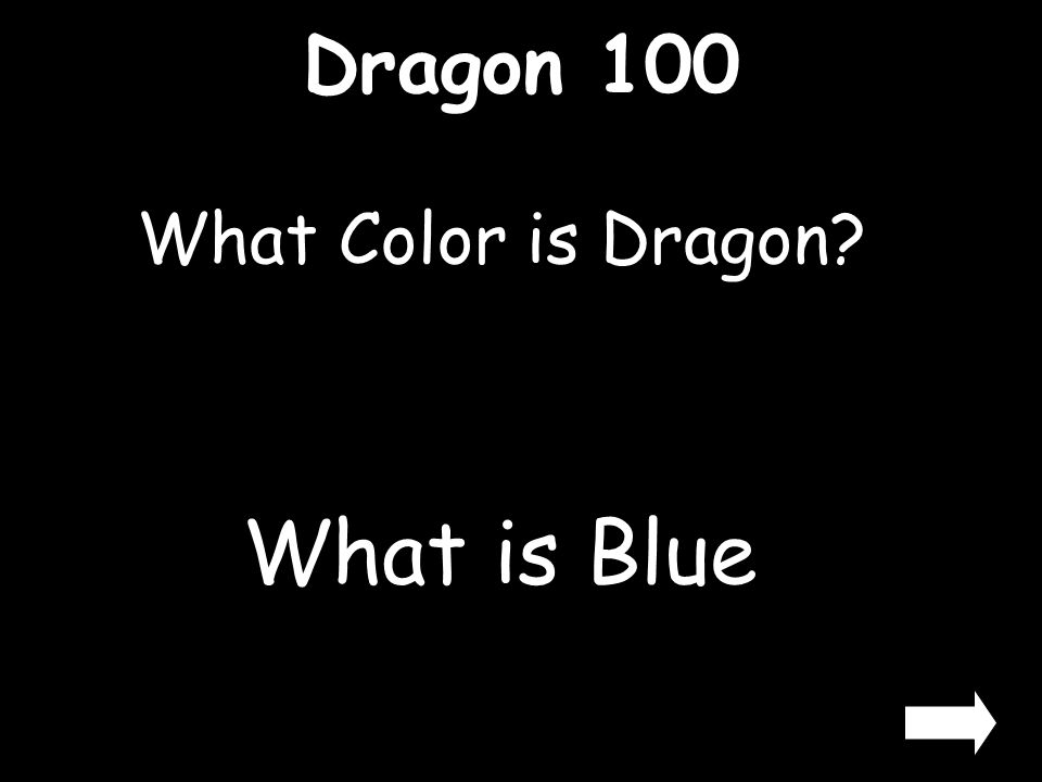 Dragon 100 What Color is Dragon? What is Blue