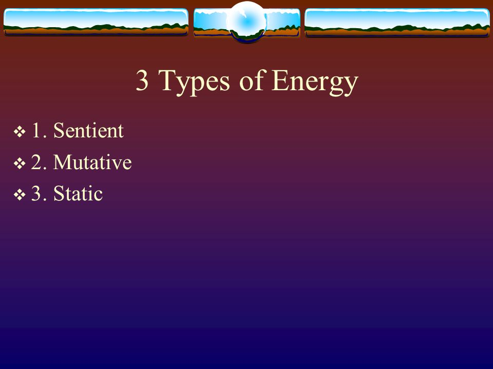 3 Types of Food 1.Sentient conducive for mental and physical well-being.