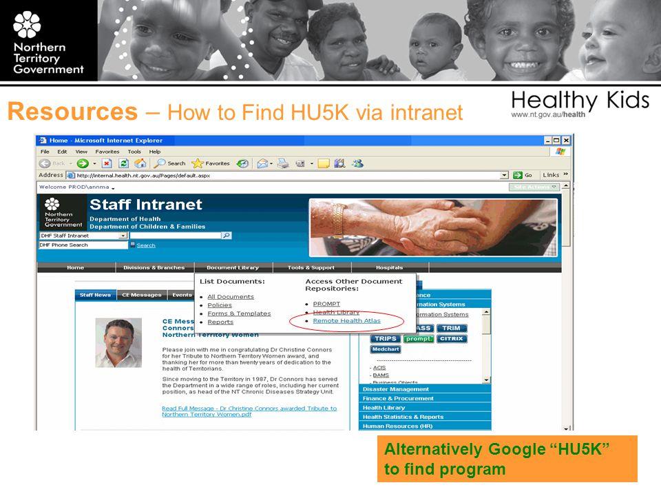 Resources – How to Find HU5K via intranet Alternatively Google HU5K to find program