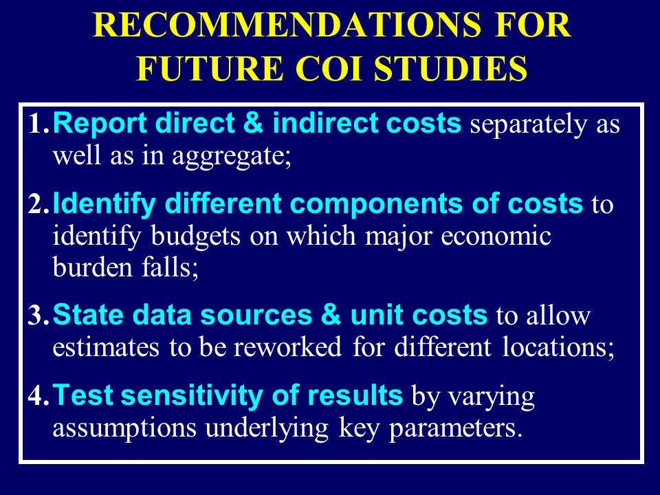 RECOMMENDATIONS FOR FUTURE COI STUDIES 1.
