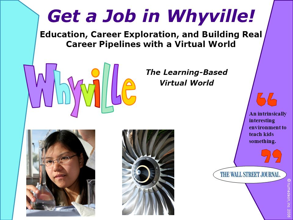 The Learning-Based Virtual World Get a Job in Whyville.