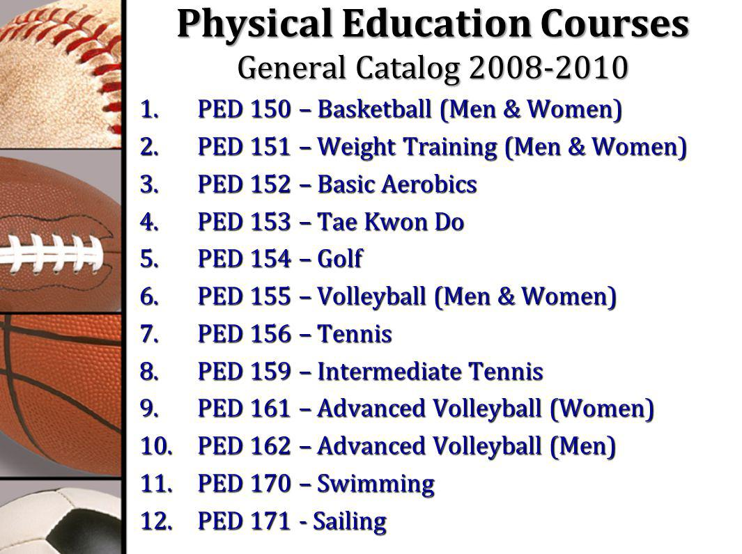 Physical Education Courses General Catalog 2008-2010 1 & 2.