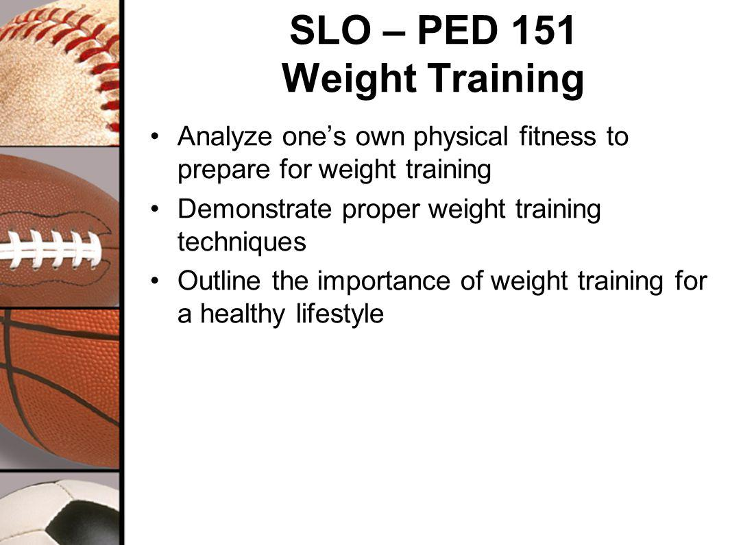 SLO – PED 152 Beginning Aerobics Demonstrate the basic movements such as step-touch, grapevine, drawstring curl, squat, basic abdominal toning, etc.