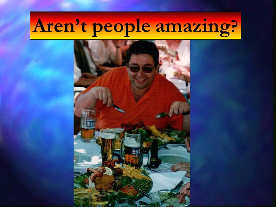 Arent people amazing ?