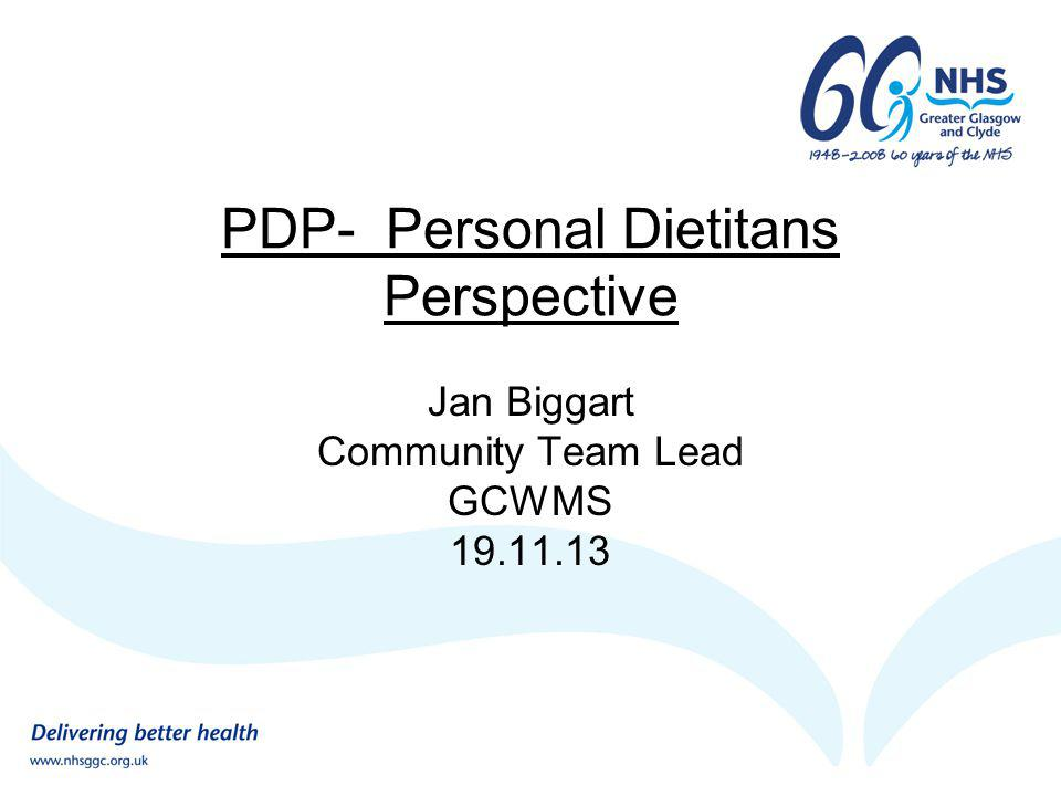 PDP Role Team Lead Community Co-ordinator Dietitian – the programme and a recent group presentation / the patients journey.