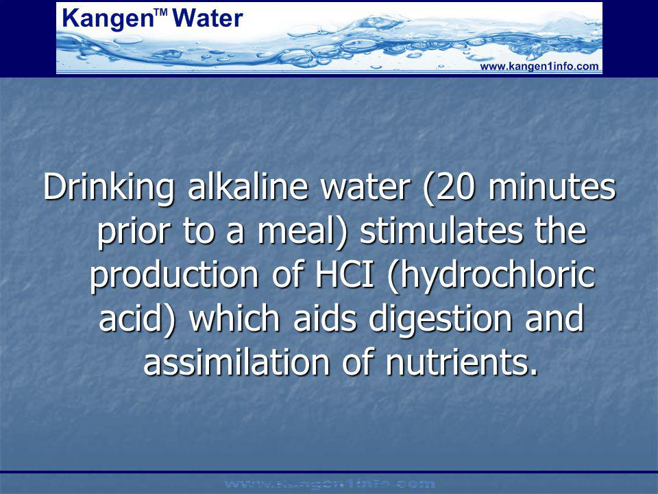 Drinking alkaline water (20 minutes prior to a meal) stimulates the production of HCI (hydrochloric acid) which aids digestion and assimilation of nut