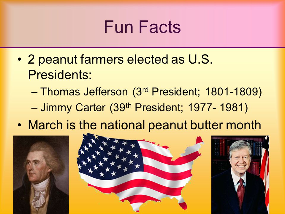 History of PBJ 3,000 BC Egyptians Bake the First Leavened Bread 1500 BC Peanuts Discovered 1095 – 1097 Jelly and Jam Spread throughout Europe by Crusaders 1600s Jelly Comes to America 1762 - 1763 The First Sandwich 1880 was the 1 st time peanuts were ground by doctor Straub to feed geriatric toothless patients 1890 Peanut Butter Invented