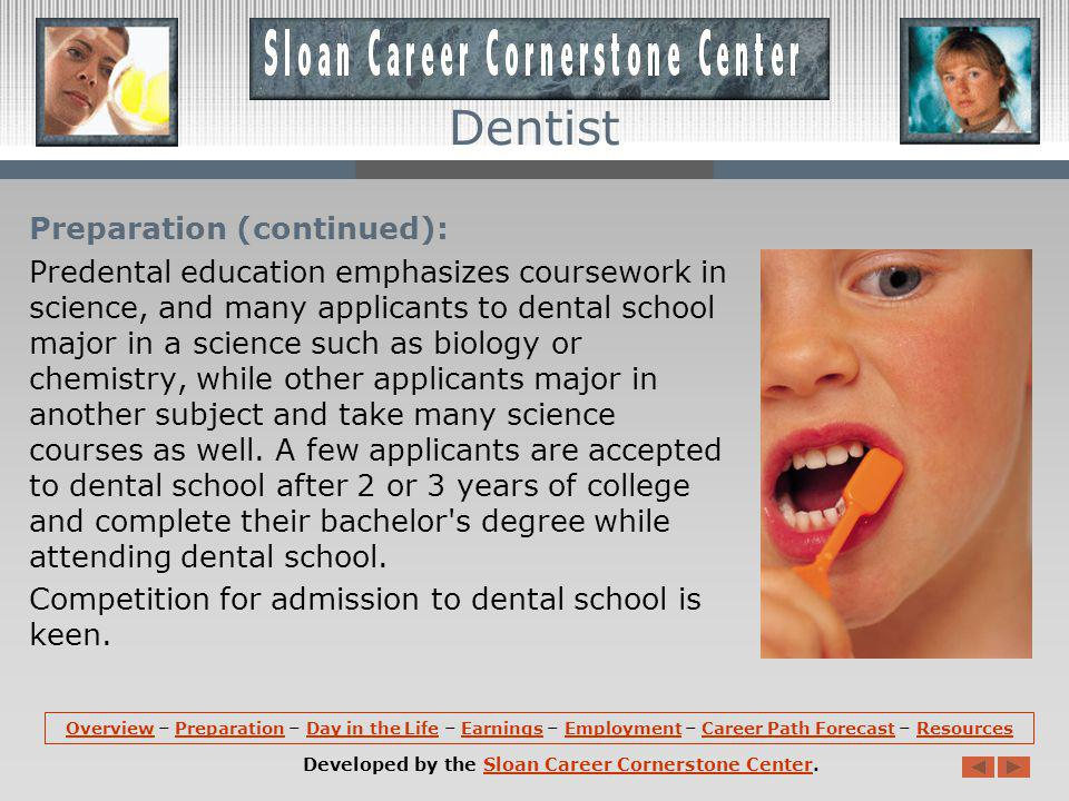 Preparation: All 50 States and the District of Columbia require dentists to be licensed.