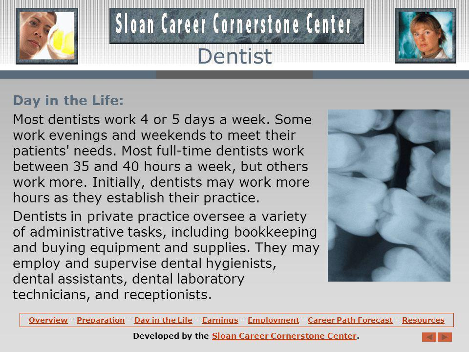 Preparation (continued): Dental school usually lasts 4 academic years.