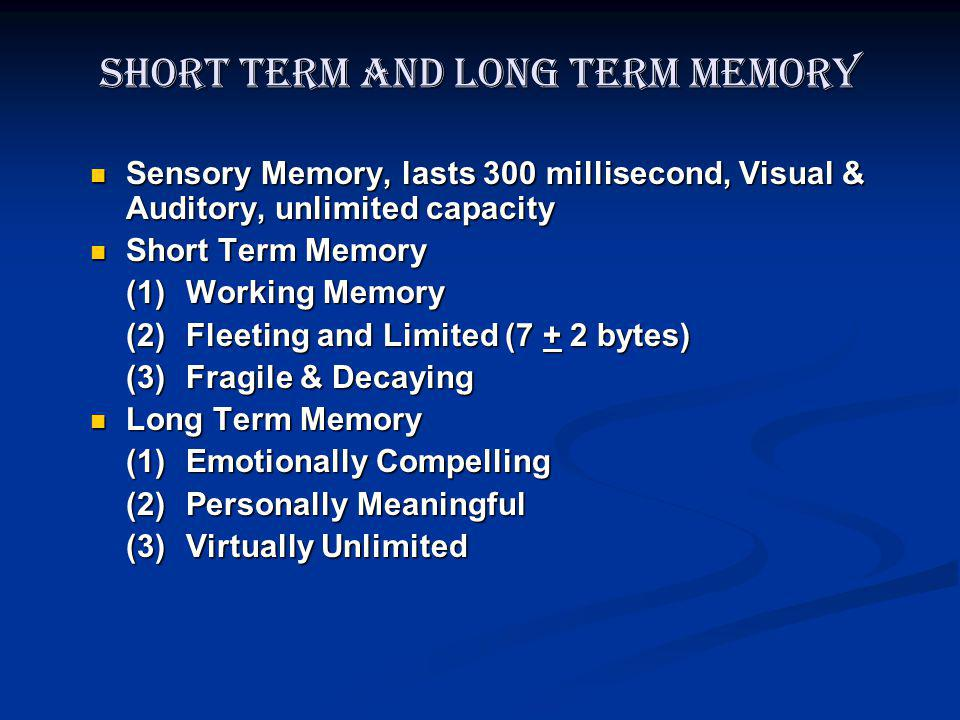 Long Term Memory Categories Declarative or Explicit Memory: Declarative or Explicit Memory: Semantic & Factual Knowledge, not bound to specific point of time Episodic, tied to specific time & place Non-declarative or Implicit Memory : Non-declarative or Implicit Memory : Procedural Memory, Skill, Routines