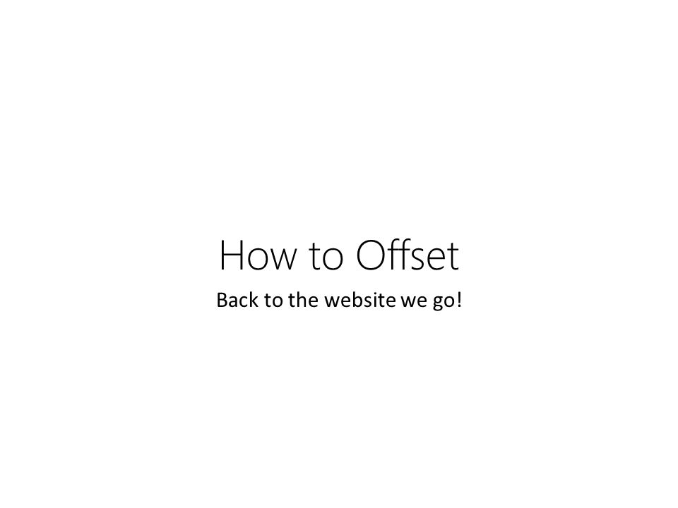 How to Offset Back to the website we go!
