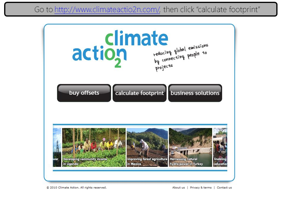 E Go to, then click calculate footprint http://www.climateactio2n.com/