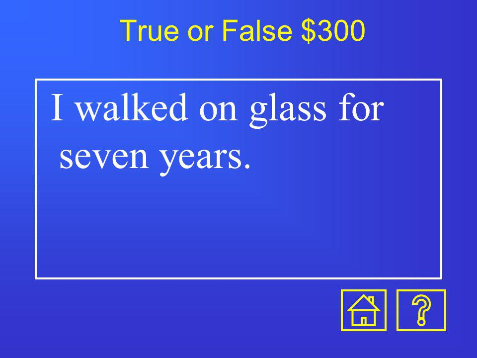 True or False $200 In ninth grade I was put in a garbage can and carried around the cafeteria.