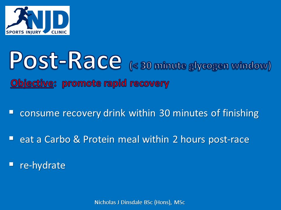 consume recovery drink within 30 minutes of finishing consume recovery drink within 30 minutes of finishing eat a Carbo & Protein meal within 2 hours