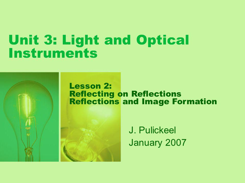 Unit 3: Light and Optical Instruments J.