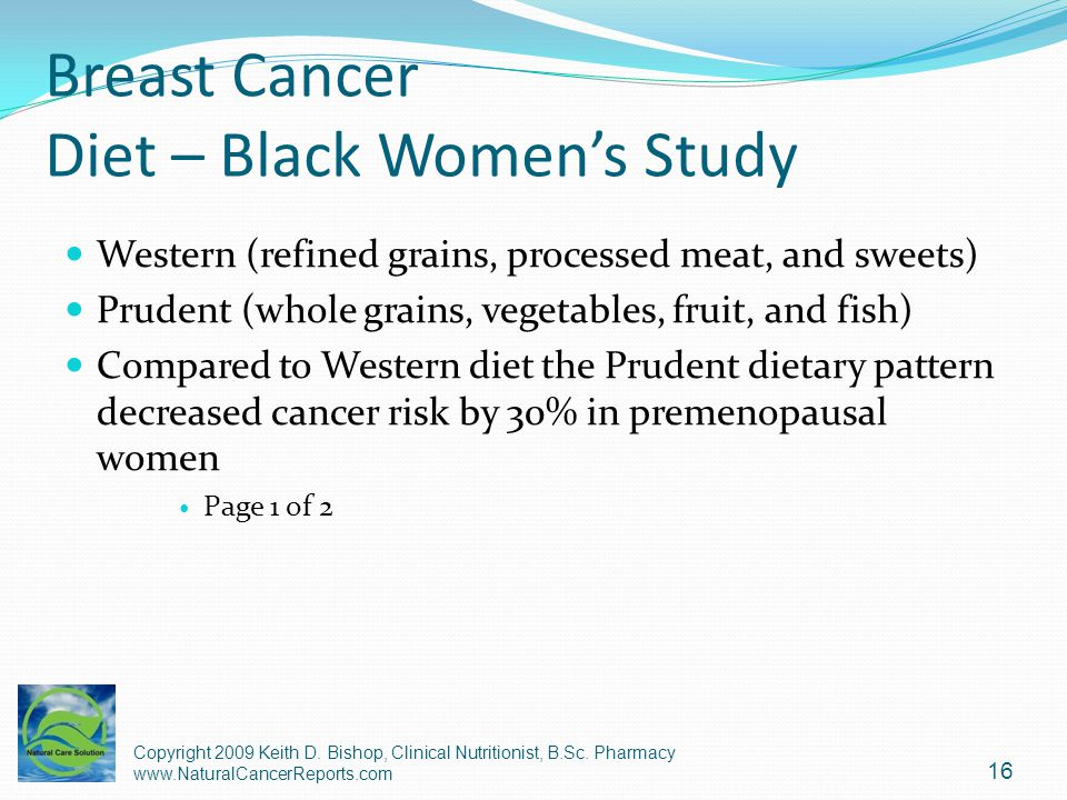 Breast Cancer Diet – Black Womens Study Western (refined grains, processed meat, and sweets) Prudent (whole grains, vegetables, fruit, and fish) Compa