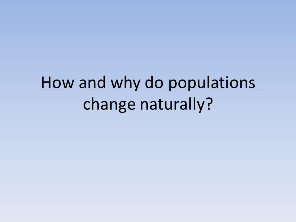 How and why do populations change naturally