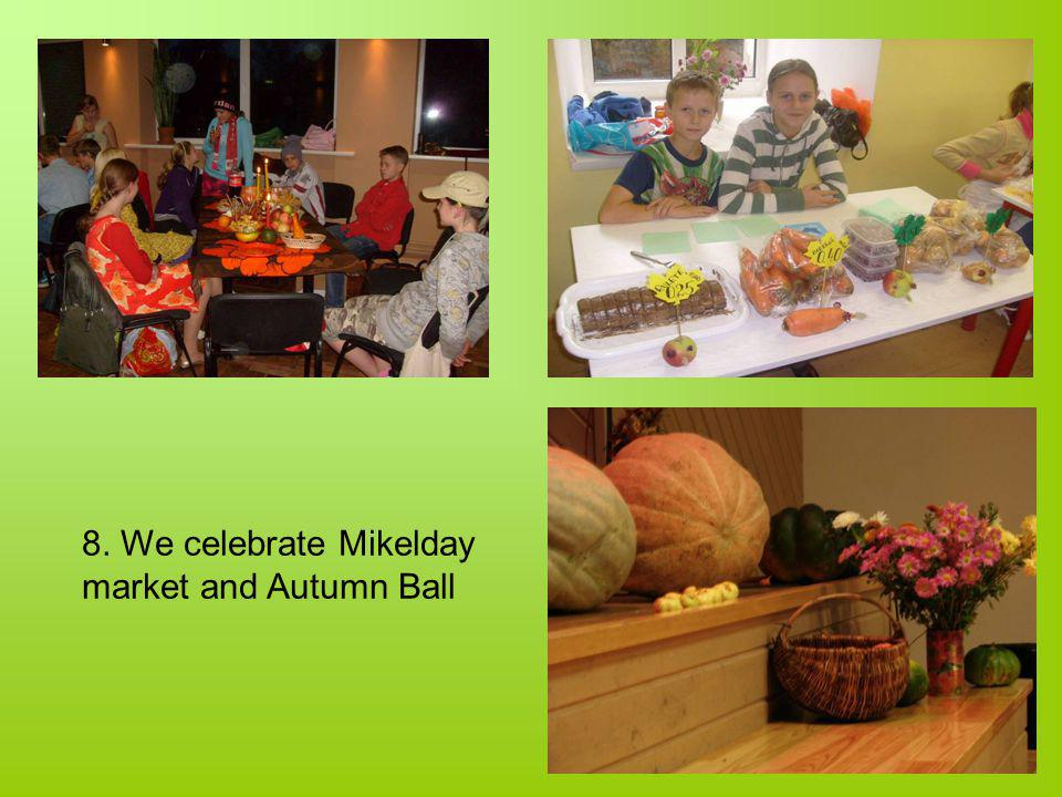 8. We celebrate Mikelday market and Autumn Ball