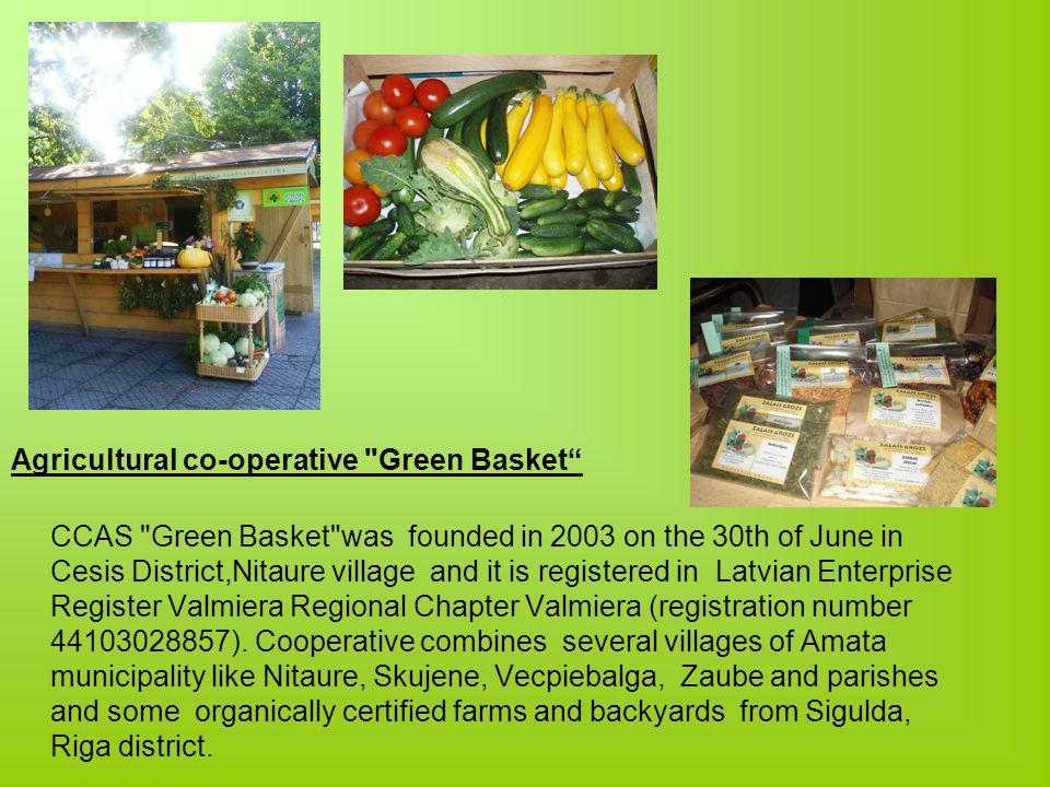 Agricultural co-operative Green Basket CCAS Green Basket was founded in 2003 on the 30th of June in Cesis District,Nitaure village and it is registered in Latvian Enterprise Register Valmiera Regional Chapter Valmiera (registration number 44103028857).